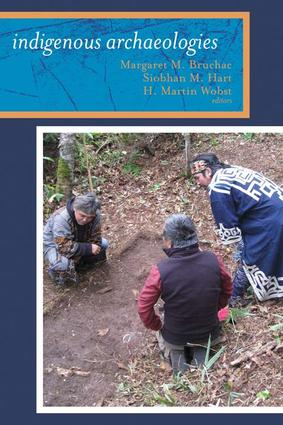 Indigenous Archaeologies: A Reader on Decolonization, 1st Edition (Paperback) book cover