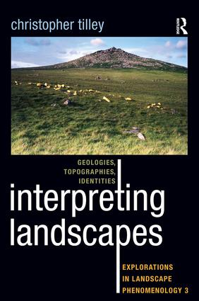 Interpreting Landscapes: Geologies, Topographies, Identities; Explorations in Landscape Phenomenology 3 book cover