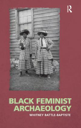 Black Feminist Archaeology: 1st Edition (Hardback) book cover
