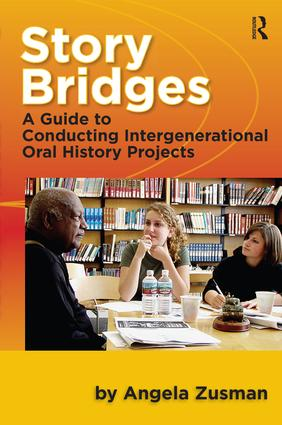 Story Bridges: A Guide for Conducting Intergenerational Oral History Projects book cover