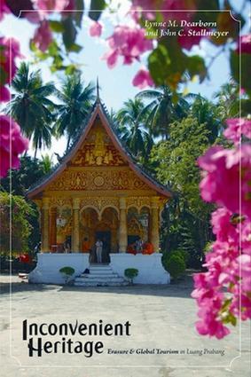 Inconvenient Heritage: Erasure and Global Tourism in Luang Prabang book cover