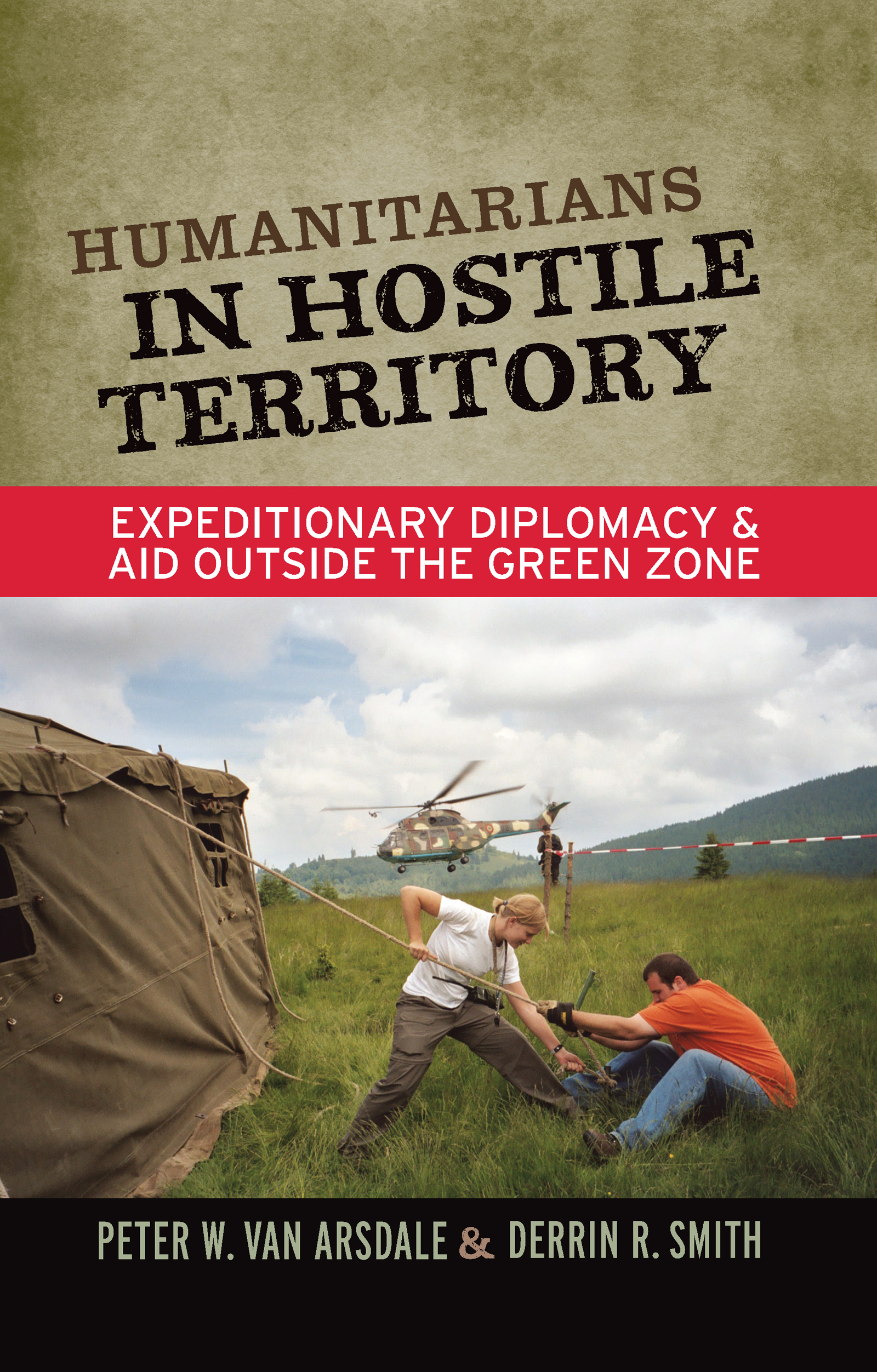 Humanitarians in Hostile Territory: Expeditionary Diplomacy and Aid Outside the Green Zone, 1st Edition (Paperback) book cover