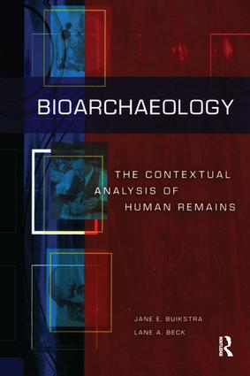 Bioarchaeology: The Contextual Analysis of Human Remains, 1st Edition (Hardback) book cover