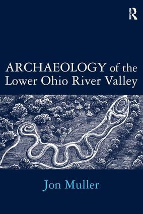 Archaeology of the Lower Ohio River Valley: 1st Edition (Paperback) book cover