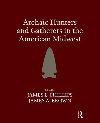 Archaic Hunters and Gatherers in the American Midwest: 1st Edition (Paperback) book cover