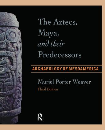 The Aztecs, Maya, and their Predecessors: Archaeology of Mesoamerica, Third Edition, 3rd Edition (Paperback) book cover