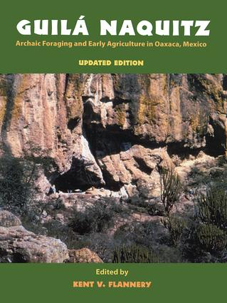 Guila Naquitz: Archaic Foraging and Early Agriculture in Oaxaca, Mexico, Updated Edition, 1st Edition (Paperback) book cover