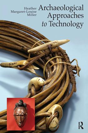 Archaeological Approaches to Technology: 1st Edition (Hardback) book cover