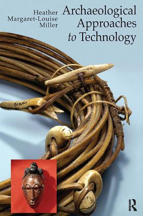 Archaeological Approaches to Technology: 1st Edition (Paperback) book cover