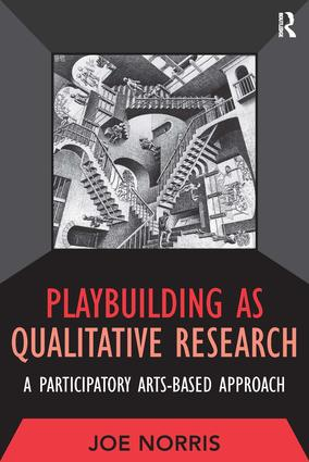 Playbuilding as Qualitative Research: A Participatory Arts-Based Approach (Paperback) book cover