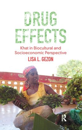Drug Effects: Khat in Biocultural and Socioeconomic Perspective, 1st Edition (Hardback) book cover