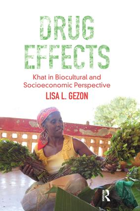 Drug Effects: Khat in Biocultural and Socioeconomic Perspective, 1st Edition (Paperback) book cover