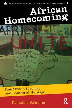 African Homecoming: Pan-African Ideology and Contested Heritage, 1st Edition (Paperback) book cover
