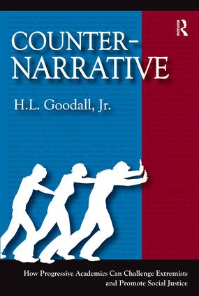 Counter-Narrative: How Progressive Academics Can Challenge Extremists and Promote Social Justice, 1st Edition (Paperback) book cover