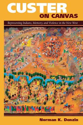 Custer on Canvas: Representing Indians, Memory, and Violence in the New West, 1st Edition (Paperback) book cover