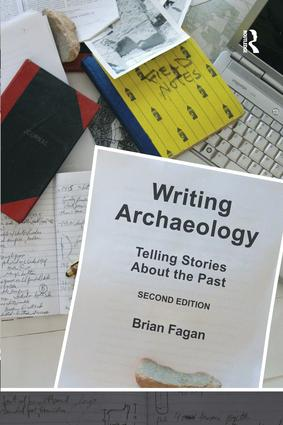 Writing Archaeology: Telling Stories About the Past, 2nd Edition (Paperback) book cover