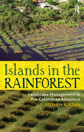 Islands in the Rainforest: Landscape Management in Pre-Columbian Amazonia, 1st Edition (Paperback) book cover