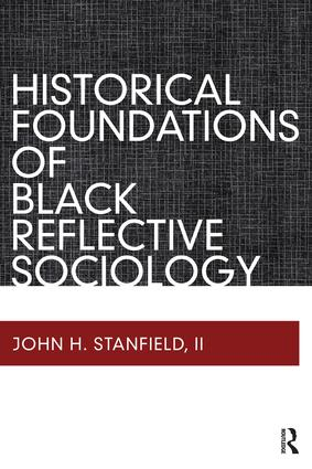 Historical Foundations of Black Reflective Sociology: 1st Edition (Paperback) book cover
