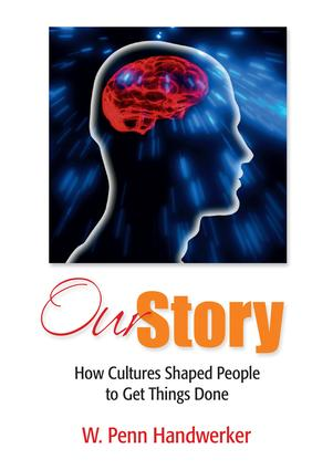 Our Story: How Cultures Shaped People to Get Things Done, 1st Edition (Paperback) book cover