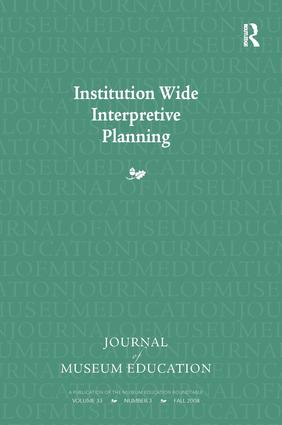 Institution Wide Interpretive Planning: Journal of Museum Education 33:3 Thematic Issue, 1st Edition (Paperback) book cover