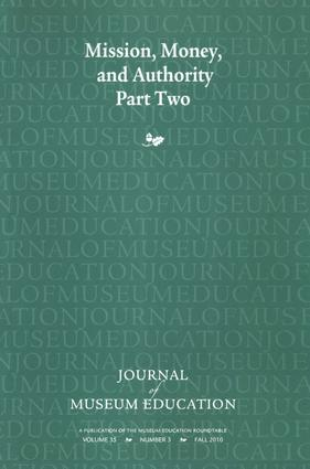 Mission, Money, and Authority, Part Two: Journal of Museum Education 35:3 Thematic Issue, 1st Edition (Paperback) book cover