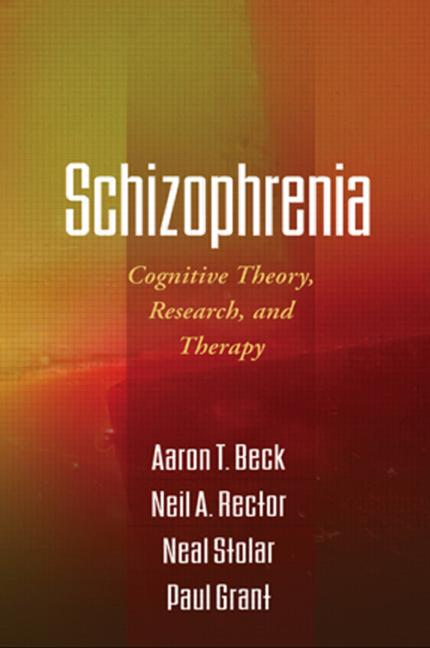 Schizophrenia: Cognitive Theory, Research, and Therapy (Hardback) book cover