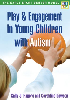 Play and Engagement in Young Children with Autism: The Early Start Denver Manual (Paperback) book cover