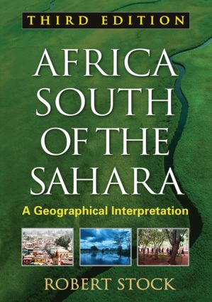 Africa South of the Sahara, Third Edition: A Geographical Interpretation, 3rd Edition (Paperback) book cover