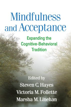 Mindfulness and Acceptance: Expanding the Cognitive-Behavioral Tradition, 1st Edition (Paperback) book cover