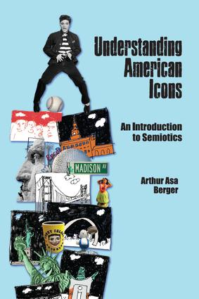 Understanding American Icons: An Introduction to Semiotics, 1st Edition (Paperback) book cover