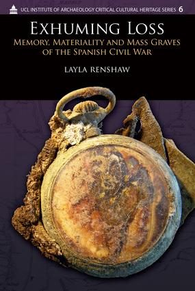 Exhuming Loss: Memory, Materiality and Mass Graves of the Spanish Civil War, 1st Edition (Paperback) book cover