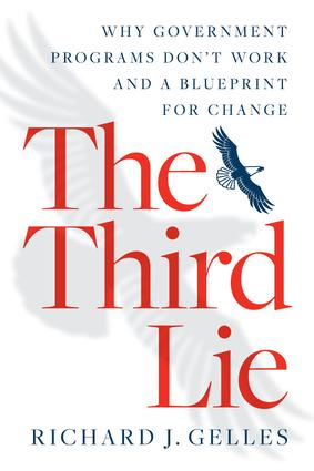 The Third Lie: Why Government Programs Don't Work—and a Blueprint for Change, 1st Edition (Paperback) book cover