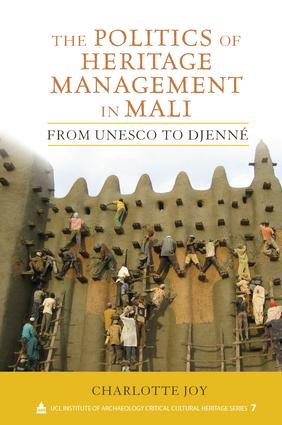 The Politics of Heritage Management in Mali: From UNESCO to Djenné, 1st Edition (Paperback) book cover