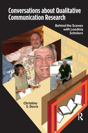 Conversations about Qualitative Communication Research: Behind the Scenes with Leading Scholars book cover