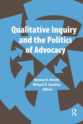 Qualitative Inquiry and the Politics of Advocacy book cover