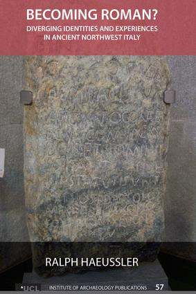 Becoming Roman?: Diverging Identities and Experiences in Ancient Northwest Italy (Hardback) book cover