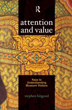 Attention and Value: Keys to Understanding Museum Visitors, 1st Edition (Paperback) book cover