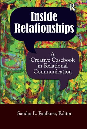 Inside Relationships: A Creative Casebook in Relational Communication, 1st Edition (Hardback) book cover