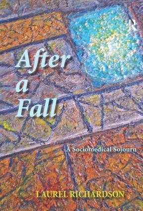After a Fall: A Sociomedical Sojourn, 1st Edition (Hardback) book cover