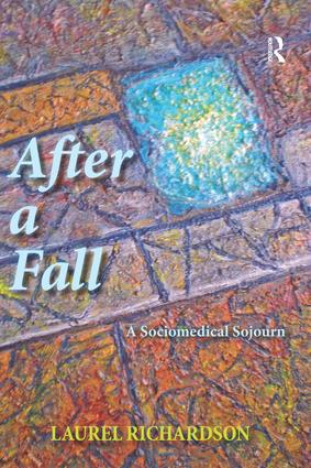 After a Fall: A Sociomedical Sojourn, 1st Edition (Paperback) book cover