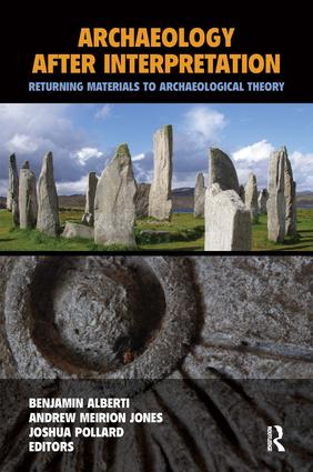 Archaeology After Interpretation: Returning Materials to Archaeological Theory (Paperback) book cover