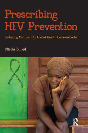 Prescribing HIV Prevention: Bringing Culture into Global Health Communication, 1st Edition (Paperback) book cover