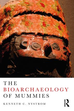 The Bioarchaeology of Mummies: 1st Edition (Paperback) book cover