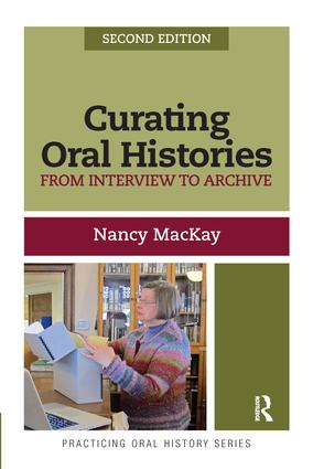 Curating Oral Histories, Second Edition: From Interview to Archive, 2nd Edition (Paperback) book cover