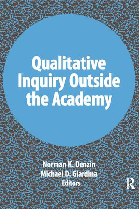 Qualitative Inquiry Outside the Academy book cover