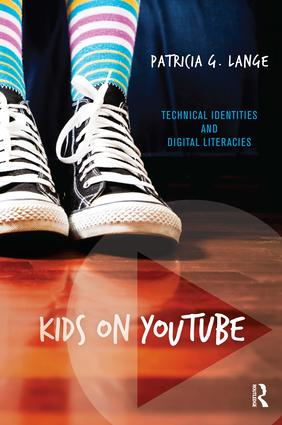 Kids on YouTube: Technical Identities and Digital Literacies (Paperback) book cover