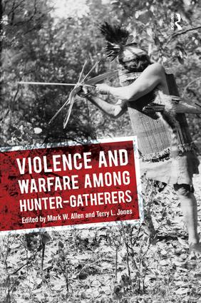 Violence and Warfare among Hunter-Gatherers: 1st Edition (Paperback) book cover
