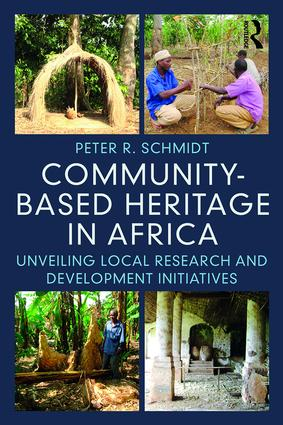 Community-based Heritage in Africa: Unveiling Local Research and Development Initiatives (Paperback) book cover
