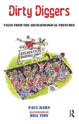 Dirty Diggers: Tales from the Archaeological Trenches, 1st Edition (Paperback) book cover