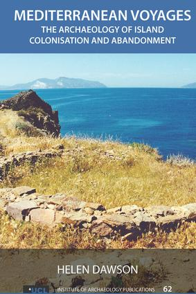 Mediterranean Voyages: The Archaeology of Island Colonisation and Abandonment, 1st Edition (e-Book) book cover